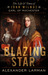 Blazing Star:The Life and Times of John Wilmot, Earl of Rochester
