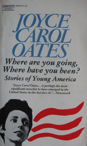 a review of the story where are you going where have you been Where are you going, where have you been is a frequently anthologized short story written by joyce carol oates the story first appeared in the fall 1966 edition of epoch magazine.