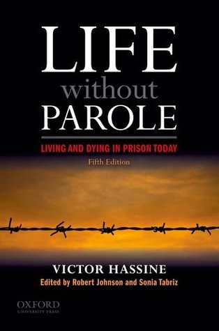 Life Without Parole: Living and Dying in Prison Today