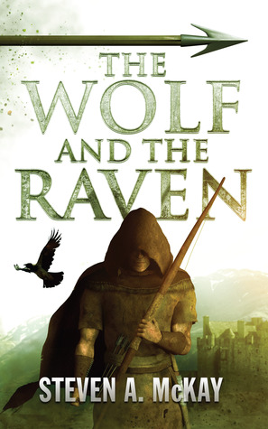 The Wolf and the Raven by Steven A. McKay