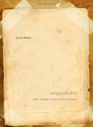 Unspeakable: Father-Daughter Incest in American History
