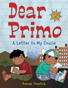 Dear Primo: A Letter to My Cousin