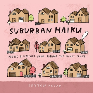 Suburban Haiku by Peyton Price