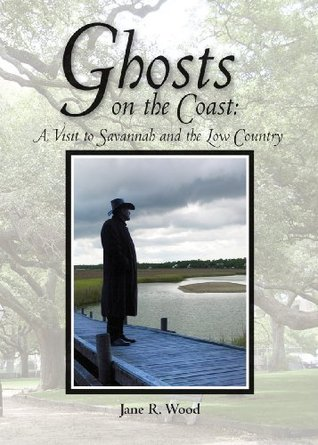 Ghosts on the Coast by Jane R. Wood