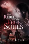 The Rebel and the Thief of Souls