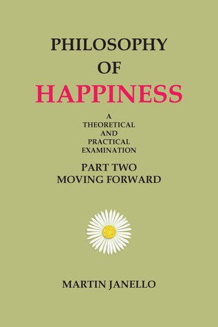 Philosophy of Happiness by Martin Janello