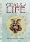 Goals of Life by Munindra Misra