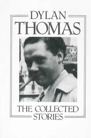 The Collected Stories by Dylan Thomas