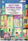 Out The Other Side: Contemporary Lesbian Writing