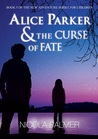 Alice Parker & the Curse of Fate