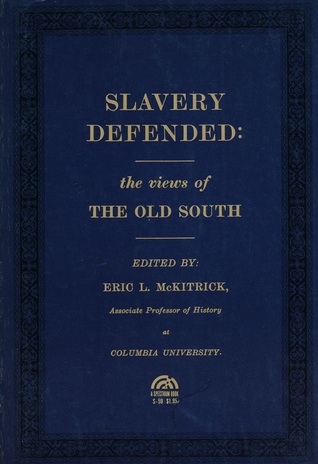 Slavery Defended by Eric L. McKitrick