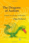 The Dragons of Autism: Autism as a Source of Wisdom