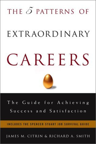 The 5 Patterns of Extraordinary Careers  by James M. Citrin