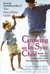 Growing an In-Sync Child: Simple, Fun Activities to Help Every Child Develop, Learn, and Grow [Paperback]