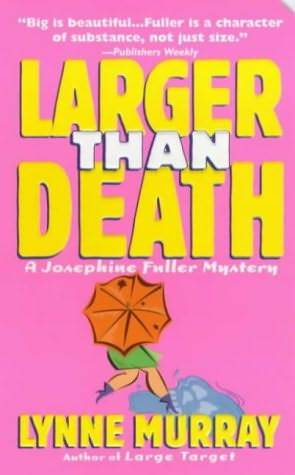 Larger Than Death (Josephine Fuller, #1)