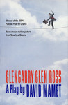 Glengarry Glen Ross by David Mamet