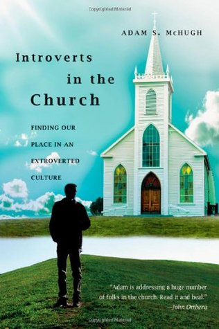 Introverts in the Church by Adam S. McHugh