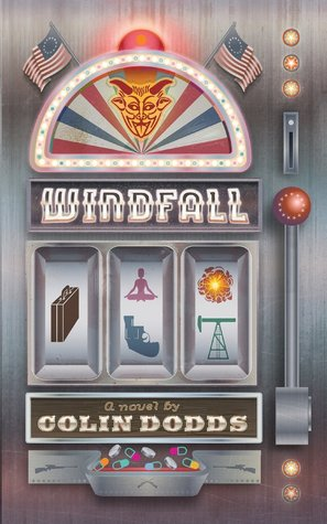 Windfall - A Novel by Colin Dodds