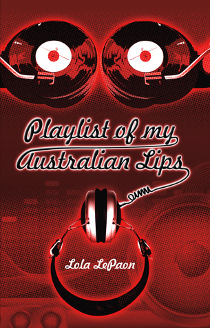 Playlist of my Australian Lips by Lola LePaon