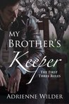 The First Three Rules (My Brothers Keeper, #1)