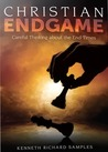 Christian Endgame: Careful Thinking about the End Times
