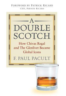 A Double Scotch by F. Paul Pacult