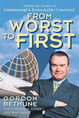 From Worst to First by Gordon Bethune