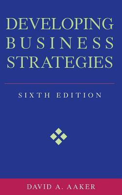 Developing Business Strategies by David A. Aaker