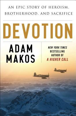 Must Read Book: Devotion: An Epic Story of Heroism, Friendship, and Sacrifice