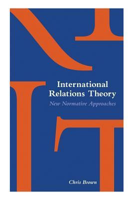 International Relations Theory by Chris  Brown
