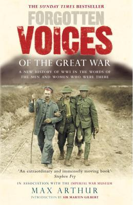 Forgotten Voices of the Great War by Max Arthur