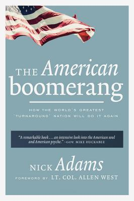 The American Boomerang: How the World's Greatest 'Turnaround' Nation Will Do It Again