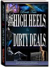 High Heels and Dirty Deals - Globetrotting Tales of Debaucher... by Brett Tate