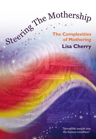 Steering the Mothership by Lisa  Cherry