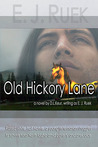 Old Hickory Lane by E.J. Ruek