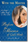 With the Master Before the Mirror of God's Word: A Ladies' Bible Study on First John
