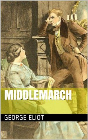 Read Middlemarch (Illustrated + Unabridged + Additional Content) by George Eliot PDF