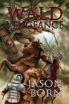 Wald Vengeance (The Wald Chronicles, #3)
