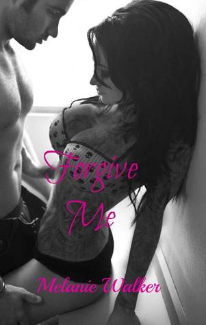 Download Forgive Me (TAT: A Rocker Romance #2) PDF by Melanie  Walker