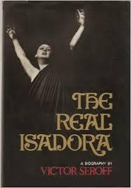 The Real Isadora by Victor Seroff