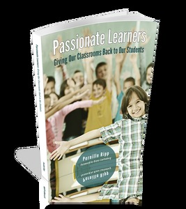 Passionate Learners: Giving Our Classrooms Back to Our Students