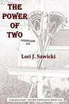 The Power of Two by Lori Sawicki