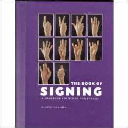 The Book Of Signing (A Handbook For The Words And Phrases)