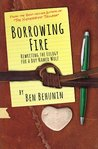 Borrowing Fire: Rewriting the Eulogy for a Boy Named Wolf