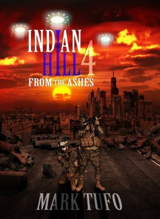 Indian Hill 4 - From The Ashes (2014) Unb 32k - Mark Tufo
