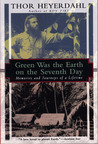 Green Was the Earth on the Seventh Day: Memories and Journeys of a Lifetime