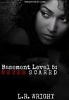 Basement Level 5: Never Scared