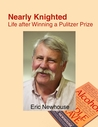 Nearly Knighted: Life after Winning a Pulitzer Prize