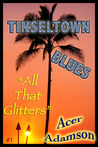 All That Glitters (Tinseltown Blues, #1)