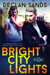 Bright City Lights (City of Lights, #1)